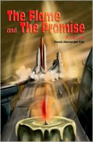 The Flame And The Promise - David Alexander Kish