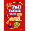 40 Tall Tabloid Tales and 4 Super Short Stories - Scott Ware