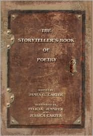 The Storyteller's Book of Poetry - James G. Carter, Jennifer Carter (Illustrator), Felicia Carter (Illustrator), Jessica Carter (Illustrator)