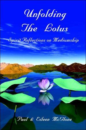 Unfolding The Lotus: Spirit Reflections on Mediumship