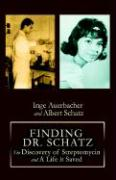 Finding Dr. Schatz: The Discovery of Streptomycin and a Life It Saved
