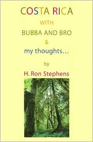 Costa Rica with Bubba and Bro & My Thoughts... - H. Ron Stephens