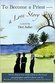 To Become A Priest-A Love Story - Den Adler