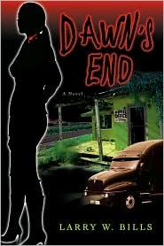 Dawn's End - Larry W. Bills
