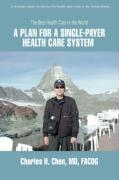 A Plan for a Single-Payer Health Care System: The Best Health Care in the World