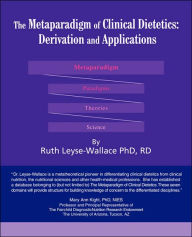 The Metaparadigm of Clinical Dietetics: Derivation and Applications - Ruth Leyse-Wallace