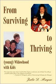From Surviving to Thriving: (Young) Widowhood with Kids - Julie D. Raque