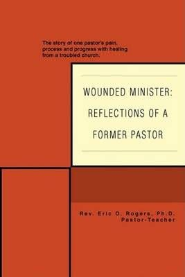 Wounded Minister - Eric O Rogers