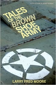 Tales of the Brown Shoe Army - Larry Fred Moore