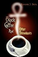 Black Coffee and Other Stimulants