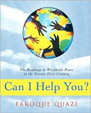 Can I Help You?: The Roadmap to Worldwide Peace in the Twenty-First Century - Faroque Quazi