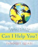 Can I Help You?: The Roadmap to Worldwide Peace in the Twenty-First Century