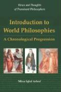 Introduction to World Philosophies: A Chronological Progression