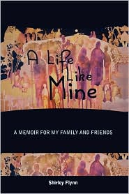 A Life Like Mine - Shirley Flynn