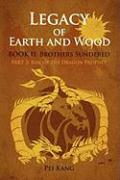 Legacy of Earth and Wood: Brothers Sundered: Part 2: Rise of the Dragon Prophet