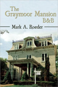 The Graymoor Mansion B&B - Mark A. Roeder