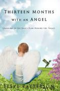 Thirteen Months with an Angel: Learning to See God's Plan During the Trials
