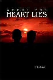 Where The Heart Lies - T E Church