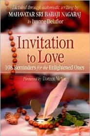 Invitation to Love: 108 Reminders for the Enlightened Ones - Ivonne Delaflor