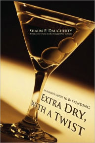Extra Dry, With A Twist - Shaun P Daugherty