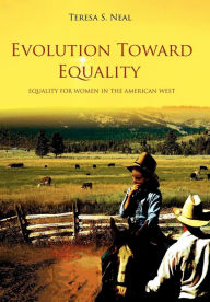 Evolution toward Equality: Equality for Women in the American West - Teresa S. Neal
