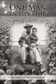 One Man In His Time Richard E Mccullough Author