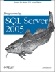 Programming SQL Server 2005 - Shawn Wildermuth; Richard Blewett; William Hamilton