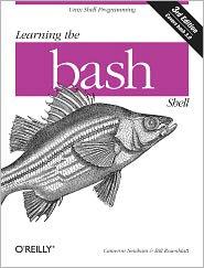 Learning the bash Shell: Unix Shell Programming - Cameron Newham