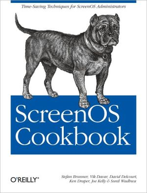 ScreenOS Cookbook - Stefan Brunner, Joe Kelly, Ken Draper, Vik Davar, David Delcourt, Sunil Wadhwa