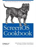 Ken Draper;Joe Kelly;Stefan Brunner;Vik Davar;David Delcourt: ScreenOS Cookbook
