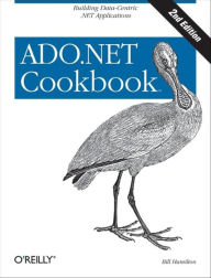 ADO.NET 3.5 Cookbook: Building Data-Centric .NET Applications - Bill Hamilton