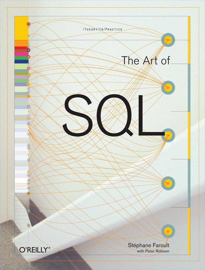 The Art of SQL als eBook von Stephane Faroult, Peter Robson - O´Reilly Media
