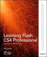 Learning Flash CS4 Professional: Getting Up to Speed with Flash - Rich Shupe