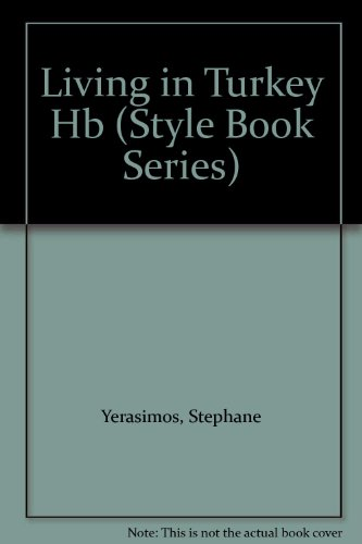 Living in Turkey (Style book series)