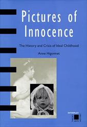 Pictures of Innocence: The History and Crisis of Ideal Childhood - Higonnet, Anne