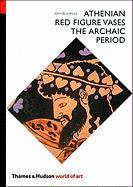 Athenian Red Figure Vases: The Archaic Period: A Handbook