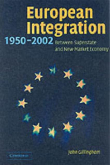 European Integration, 1950-2003 als eBook von John Gillingham - Cambridge University Press