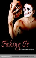 Faking It - Miller, William Ian