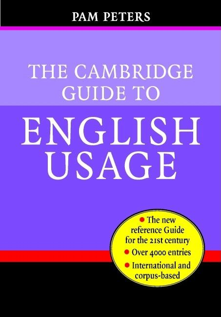 The Cambridge Guide to English Usage - Peters, Pam