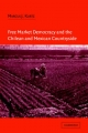 Free Market Democracy and the Chilean and Mexican Countryside - Marcus J. Kurtz