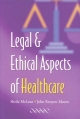 Legal and Ethical Aspects of Healthcare - S. A. M. McLean;  J. K. Mason