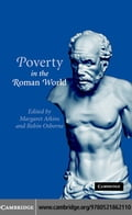 Poverty in the Roman World - Atkins, Margaret