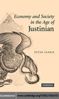 Economy and Society in the Age of Justinian - Sarris, Peter