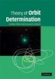 Theory of Orbit Determination - Andrea Milani;  Giovanni Gronchi