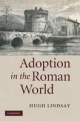Adoption in the Roman World - Hugh Lindsay