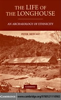 The Life of the Longhouse - Metcalf, Peter