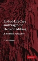 End-of-Life Care and Pragmatic Decision Making - D. Micah Hester