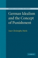 German Idealism and the Concept of Punishment - Jean-Christophe Merle
