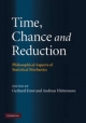 Time, Chance, and Reduction - Gerhard Ernst
