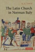 Latin Church in Norman Italy - G. A. Loud